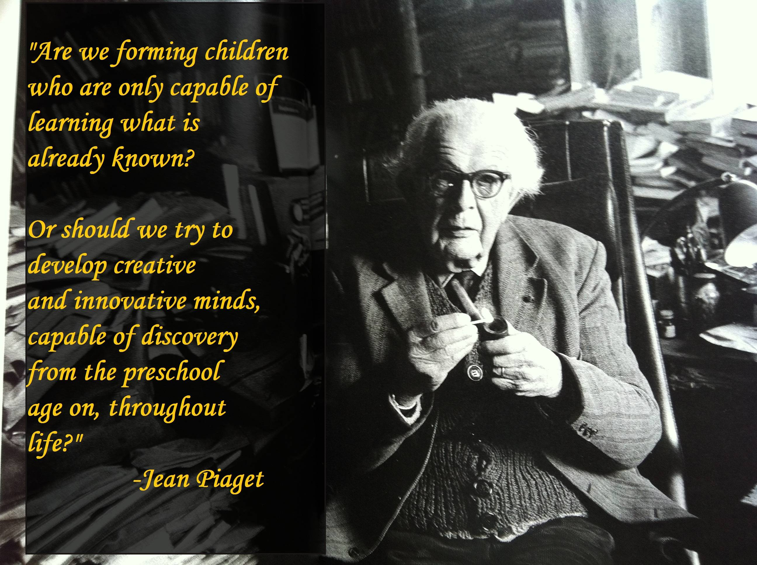 the life of jean piaget Jean piaget was a swiss psychologist and biologist for the last 35 years of his life, piaget headed the international center for genetic epistemology this produced so much material thanks to a variety of collaborative works that it became known as his factory.
